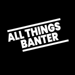 All Things Banter